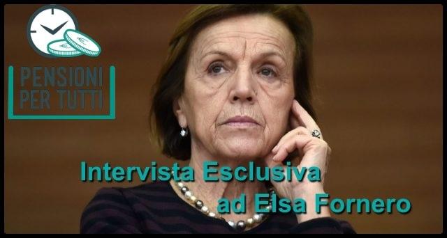 Pensioni intervista Fornero